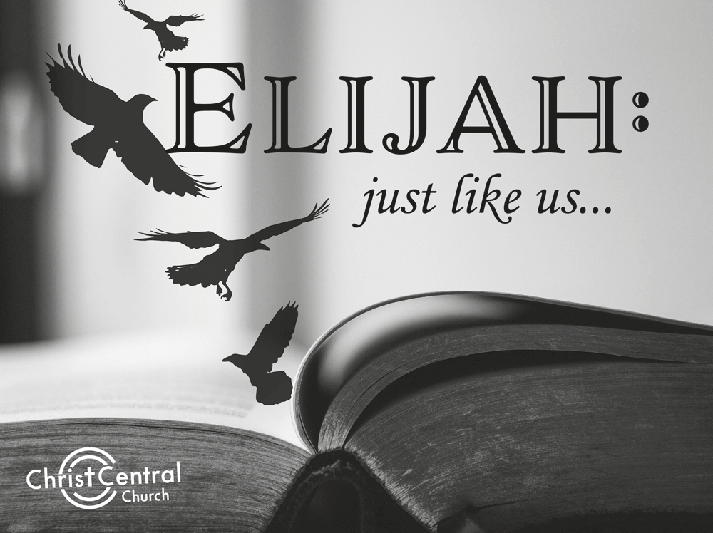 Elijah: Just Like Us