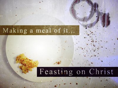 Feasting on Christ