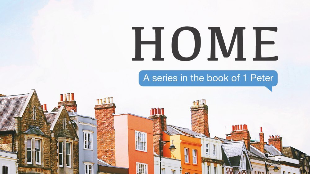 HOME: A Series in the book of 1 Peter